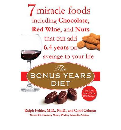 The Bonus Years Diet : 7 Miracle Foods That Could Help Add 6.4 Years on Average to Your Life