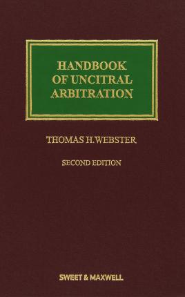 Ebook torrent télécharger Handbook of UNCITRAL Arbitration : Commentary, Precedents & Models for UNCITRAL-Based Arbitration Rules in French PDF CHM ePub by Thomas H. Webster