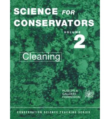 The Science for Conservators Series: Cleaning Volume 2