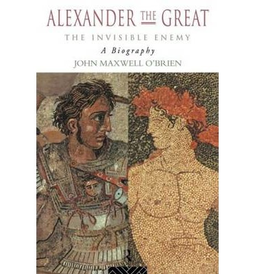Alexander the Great: The Invisible Enemy