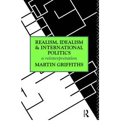 idealism and realism in international relation Home history and international relation (hir) idealism - criticism and arguments in international relations idealism - criticism and arguments in the place of realism in international relations.