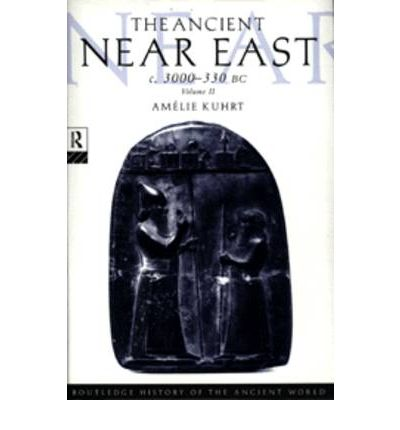 The Ancient near East C3000-330 BC: Vol II