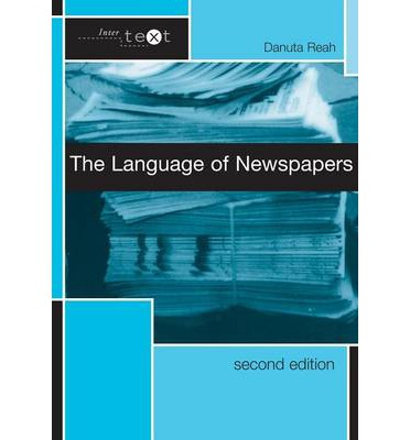 The Language Of Newspapers Danuta Reah Ebook