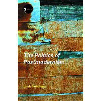 linda hutcheon limiting the postmodern The politics of postmodernism by linda hutcheon and a great selection of similar used a new epilogue traces the fate of the postmodern over the last ten years and into the future politics of postmodernism (new accents) linda hutcheon linda hutcheon published by routledge (2002.