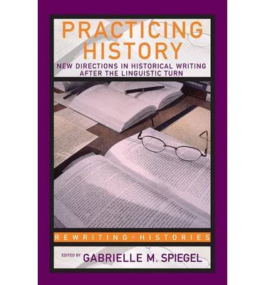 Practicing history new directions gabrielle m spiegel for Spiegel history
