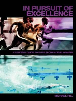 In Pursuit of Excellence : A Student Guide to Elite Sports Development