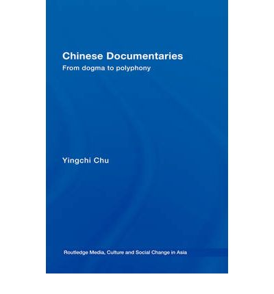 Chinese Documentaries : From Dogma to Polyphony