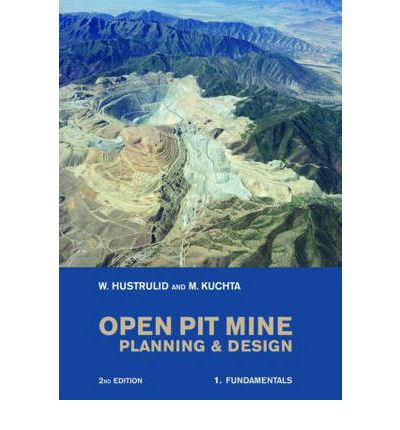 Open Pit Mine Planning And Design William A Hustrulid 9780415407373