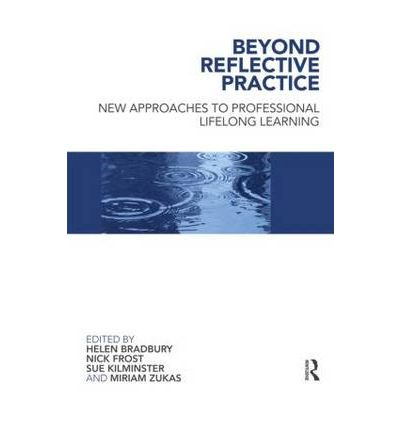 reflective practice and lifelong learning Meta‐cognitive or reflective skills  lifelong learning ranks among the top five skills  put learning into practice and reflect upon the .