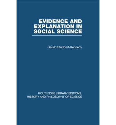 Evidence and Explanation in Social Science : An Inter-Disciplinary Approach