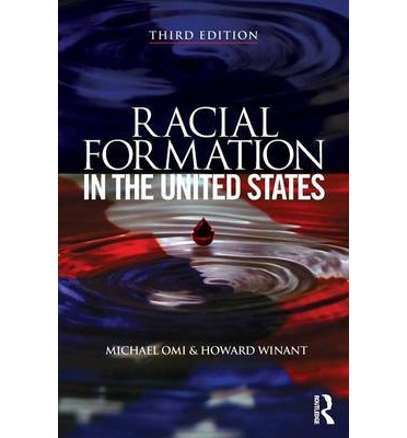 omi and winant racial formation Critical discourse analysis, and the intersectional theories composited by omi  and winant's racial formation theory with patricia collin's family social.