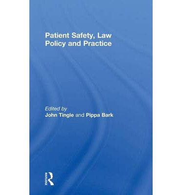 Patient Safety Law Policy And Practice John Tingle border=