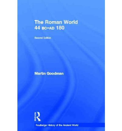 The Roman World 44 BC--AD 180