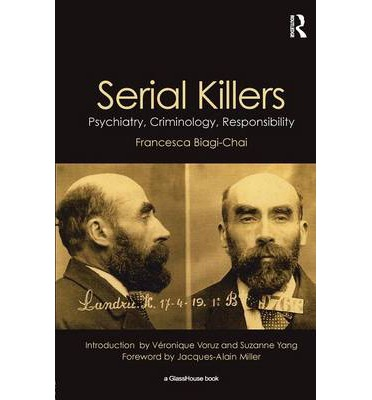 Serial Killers : Psychiatry, Criminology and Responsibility