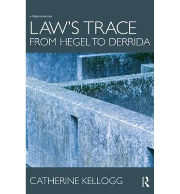 Laws Trace: From Hegel to Derrida