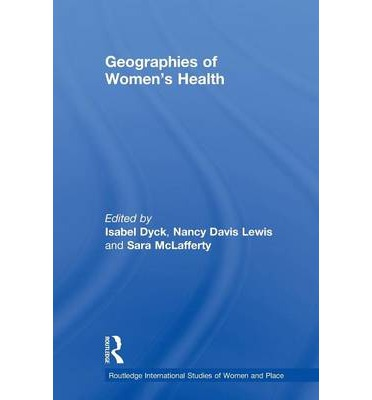 I libri di Epub scaricano ipad Geographies of Womens Health : Place, Diversity and Difference PDF PDB by Nancy Davis Lewis, Isabel Dyck, Sara L.