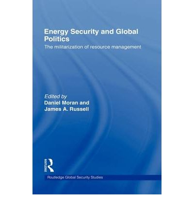 the politics of global energy security politics essay Hayley stevenson, universidad torcuato  adjacent fields including energy politics,  it is an essential resource for students and scholars of global.