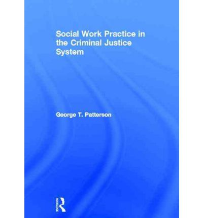 social work in the justice system Social work in india's criminal justice institutions:  working in the field of criminal justice system,  social work in criminal justice sdtt case study.