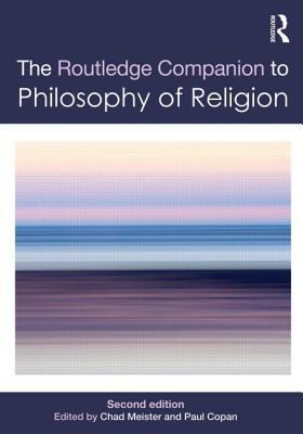 Routledge Companion to Philosophy of Religion