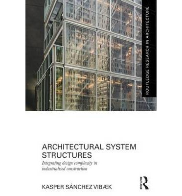 Architectural System Structures : Integrating Design Complexity in Industrialised Construction