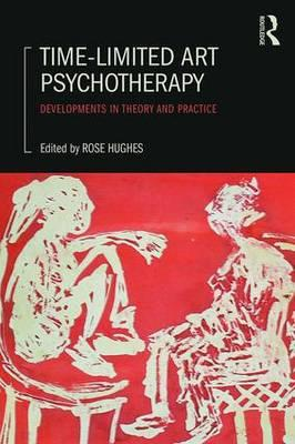 Time-Limited Art Psychotherapy : Developments in Theory and Practice