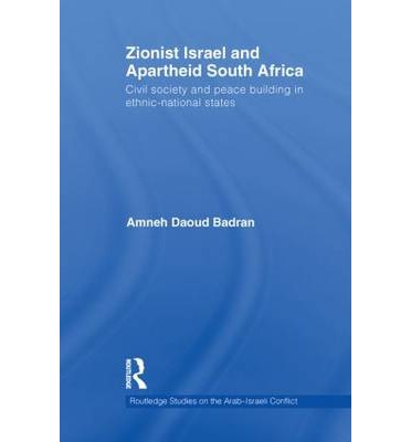 Zionist Israel and Apartheid South Africa : Civil Society and Peace Building in Ethnic-national States