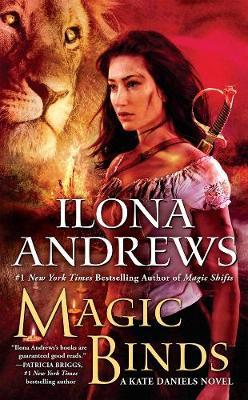 Magic Binds : A Kate Daniels Novel