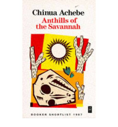 anthills of the savannah Anthills of the savannah by chinua achebe and a great selection of similar used, new and collectible books available now at abebookscom.