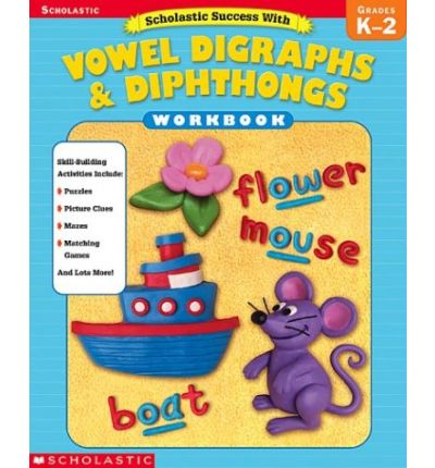 Scholastic Success With Vowel Digraphs & Dipthongs