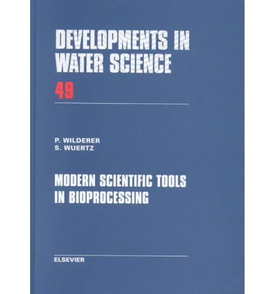 "download Modern Scientific Tools in Bioprocessing: Reprinted from ""Water Research"", v. 36/2 – P. Wilderer"