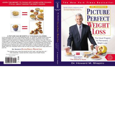 Dr Shapiro's Picture Perfect Weight Loss : The Visual Program for Permanent Weight Loss