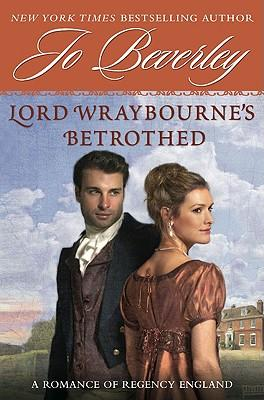 Lord Wraybourne's Betrothed : A Romance of Regency England