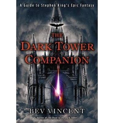 The Dark Tower Companion : A Guide to Stephen King's Epic Fantasy