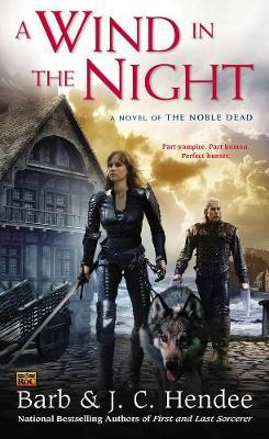 A Wind in the Night : A Novel of the Noble Dead
