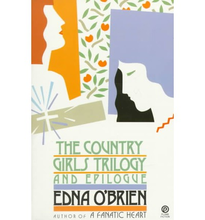 O'Brien Edna : Country Girls Trilogy and Epilogue