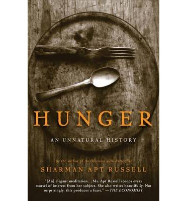 Hunger : An Unnatural History