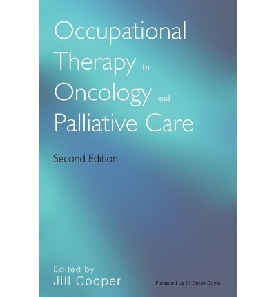 Occupational Therapy in Oncology and Palliative Care