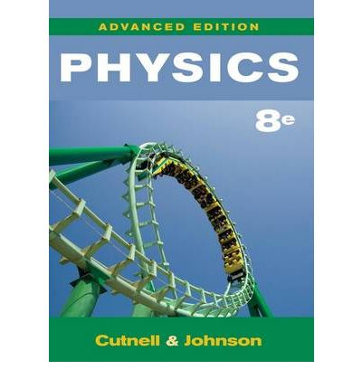 Physics by John D. Cutnell and Kenneth W. Johnson (2012, Hardcover, 9th Edition)