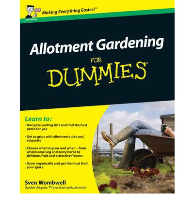 Allotment Gardening For Dummies Sven Wombwell