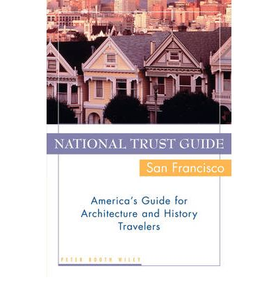 National Trust Guide San Francisco : America's Guide for Architecture and History Travellers