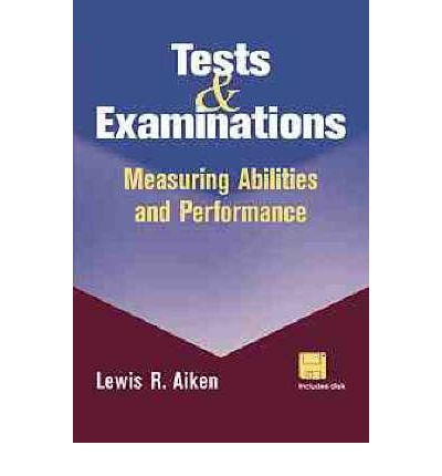 Tests and Examinations : Measuring Abilities and Performance