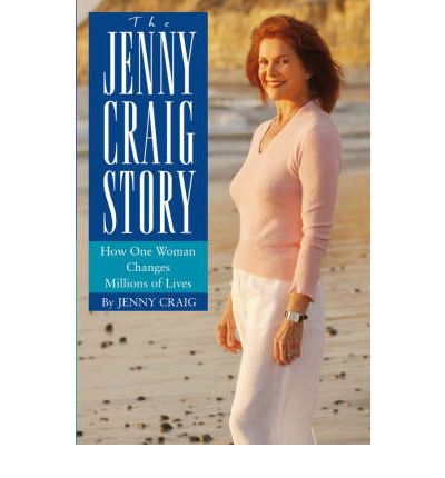 The Jenny Craig Story : How One Woman Changes Millions of Lives