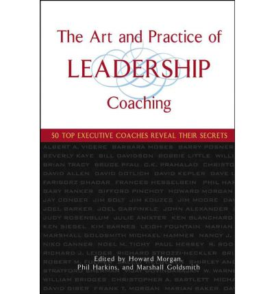 The Art and Practice of Leadership Coaching