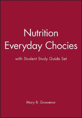 Download Reddit Books online: Nutrition: AND Student Guide : Everyday Choices PDF by Mary B. Grosvenor, Lori A. Smolin