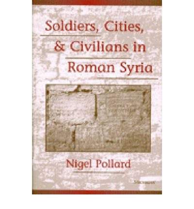 Soldiers, Cities and Civilians in Roman Syria