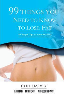 99 Things You Need to Know to Lose Fat!