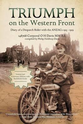 Download di ebook per iPad gratis Triumph on the Western Front : Diary of a Despatch Rider with the ANZACs 1915-1919 by Oswald Harcourt Davis in italiano CHM