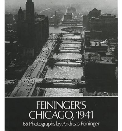 Chicago 1941 65 Photographs By Andreas Feininger Download Torrent