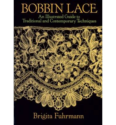 Bobbin Lace : An Illustrated Guide to Traditional and Contemporary Techniques