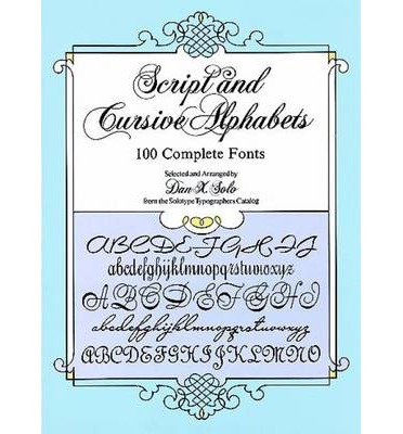 Script and Cursive Alphabets: 100 Complete Fonts